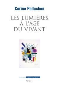 Corine Pelluchon - Les lumières à l'âge du vivant.