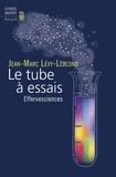 Jean-Marc Lévy-Leblond - Le tube à essais - Effervesciences.