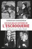 Christian Chavagneux - Les plus belles histoires de l'escroquerie - Du collier de la reine à l'affaire Madoff.