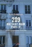 Ruth Zylberman - 209 rue Saint-Maur, Paris Xe - Autobiographie d'un immeuble.