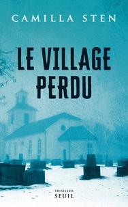 Camilla Sten - Le village perdu.