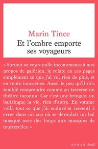 Marin Tince - Et l'ombre emporte ses voyageurs.