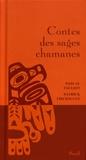 Pascal Fauliot et Patrick Fischmann - Contes des sages chamanes.