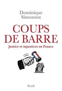 Dominique Simonnot - Coups de barre - Justice et injustices en France.