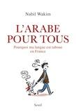 Nabil Wakim - L'arabe pour tous - Pourquoi ma langue est taboue en France.