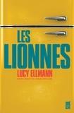 Lucy Ellmann - Les lionnes.