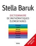 Stella Baruk - Dictionnaire de mathématiques élémentaires - Pédagogie, langue, méthode, exemples, étymologie, histoire, curiosités.