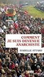 Isabelle Attard - Comment je suis devenue anarchiste.