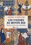 Zrinka Stahuljak - Les fixeurs au Moyen Age - Histoire et littérature connectées.