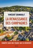 Vincent Grimault - La renaissance des campagnes - Enquête dans une France qui se réinvente.
