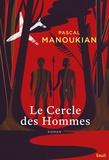Pascal Manoukian - Le cercle des hommes.