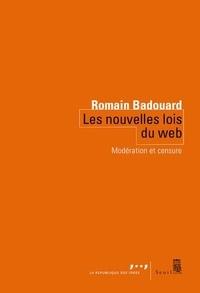 Romain Badouard - Les nouvelles lois du web - Modération et censure.