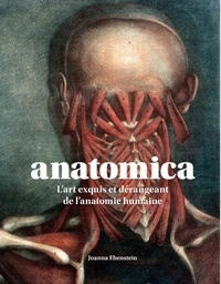 Joanna Ebenstein - Anatomica - L'art exquis et dérangeant de l'anatomie humaine.
