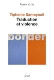 Tiphaine Samoyault - Traduction et violence.