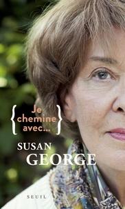 Susan George - Je chemine avec... Susan George.