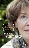 Susan George et Sophie Lhuilier - Je chemine avec... Susan George.