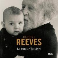 Hubert Reeves - La fureur de vivre.