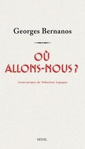 Georges Bernanos - Où allons-nous ?.