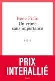 Irène Frain - Un crime sans importance.