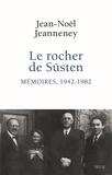 Jean-Noël Jeanneney - Le rocher de Süsten - Mémoires (1942-1982).