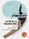 Fabian Scheidler - La fin de la mégamachine - Sur les traces d'une civilisation en voie d'effondrement.
