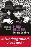 Patrick Bard - Piero Heliczer - L'arme du rêve.