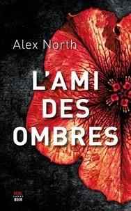 Alex North - L'ami des ombres.
