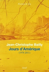 Jean-Christophe Bailly - Jours d'Amérique - (1978-2011).