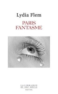 Lydia Flem - Paris Fantasme.