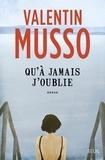 Valentin Musso - Qu'à jamais j'oublie.