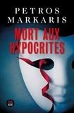 Petros Màrkaris - Mort aux hypocrites.