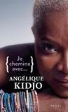 Angélique Kidjo et Sophie Lhuillier - Je chemine avec Angélique Kidjo.