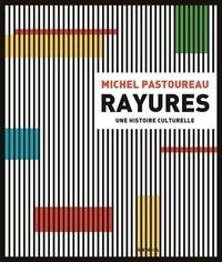 Michel Pastoureau - Rayures - Une histoire culturelle.