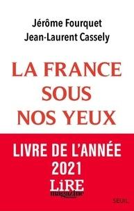 Jérôme Fourquet et Jean-Laurent Cassely - La France sous nos yeux - Economie, paysages, nouveaux modes de vie.