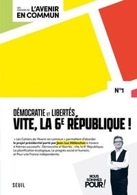 Jean-Luc Mélenchon - Démocraties et libertés, vite, la 6e République !.