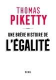 Thomas Piketty - Une brève histoire de l'égalité.