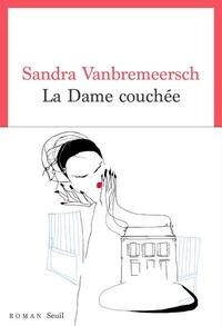 Sandra Vanbremeersch - La dame couchée.