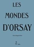 Pierre Singaravélou - Les Mondes d'Orsay.