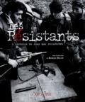Les résistants : l'histoire de ceux qui refusèrent / sous la dir. de Robert Belot   Belot, Robert (1958-....)