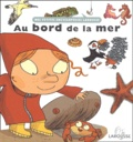 Au bord de la mer / ill. par Benjamin Chaud | Chaud, Benjamin (1975-....). Illustrateur