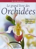 Brian Rittershausen et Wilma Rittershausen - Le grand livre des Orchidées - Les connaître, les choisir, les cultiver.