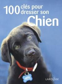 Sarah Fisher - 100 clés pour dresser son chien.