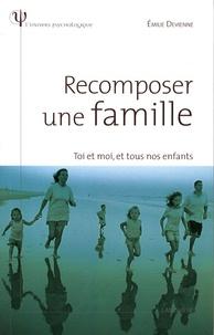 Emilie Devienne - Recomposer une famille - Toi et moi, et tous nos enfants.