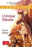 Pierre Pelot - L'Unique Rebelle.