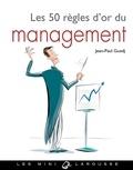 Jean-Paul Guedj - Les 50 règles d'or du management.