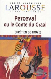 Chrétien de Troyes et Michèle Gally - Perceval ou le Conte du Graal.