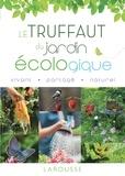 Jean-Michel Groult et Catherine Delvaux - Le Truffaut du jardin écologique.