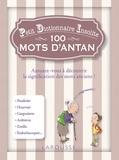 Bruno Durand et Nadine Martrès - Petit Dictionnaire Insolite des Mots d'antan.