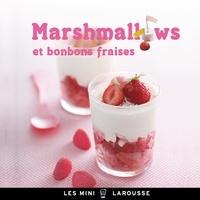 Emilie Guelpa - Marshmallows et bonbons fraises.