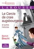 Bertolt Brecht - Le cercle de craie augsbourgeois et autres histoires.